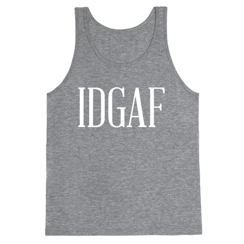 IDGAF Tank Top