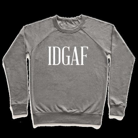 IDGAF Pullover