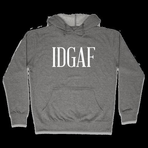 IDGAF Hooded Sweatshirt