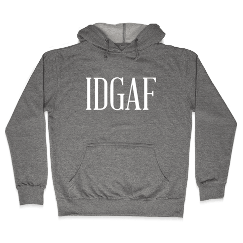IDGAF Hooded Sweatshirt