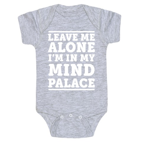 Leave Me Alone I'm In My Mind Palace Baby Onesy