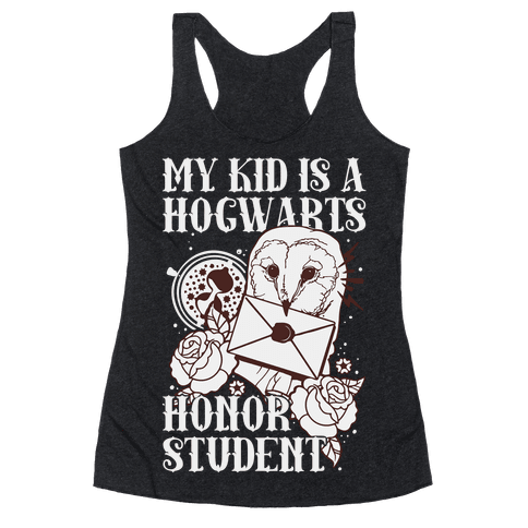 My Kid Is A Hogwarts Honor Student Racerback Tank Top