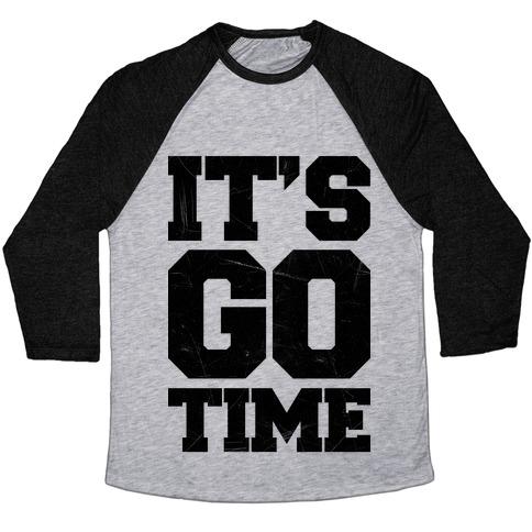 It's Go Time Baseball Tee