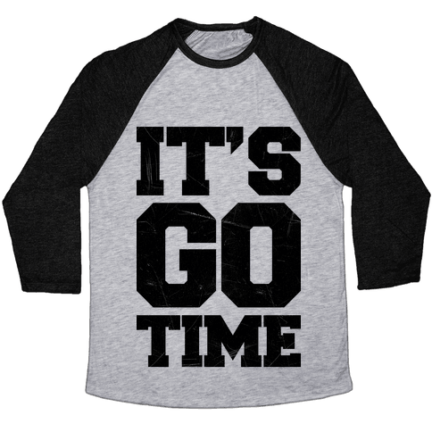 It's Go Time Baseball Tee