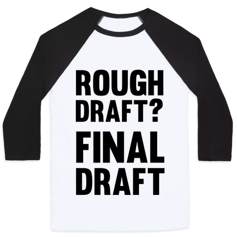 Rough Draft? Final Draft Baseball Tee