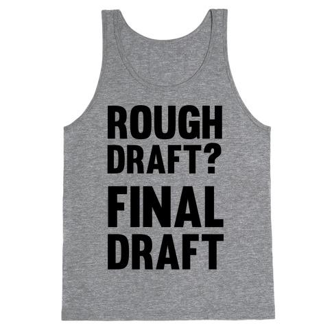 Rough Draft? Final Draft Tank Top