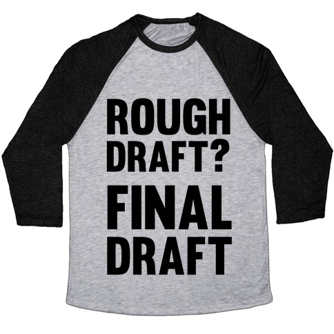 Rough Draft? Final Draft Baseball Tee