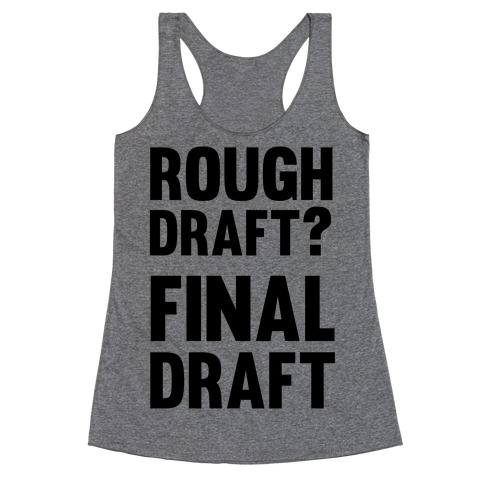 Rough Draft? Final Draft Racerback Tank Top