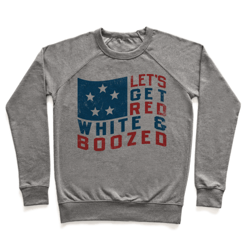 Let's Get Red White And Boozed (Vintage Tank) Pullover