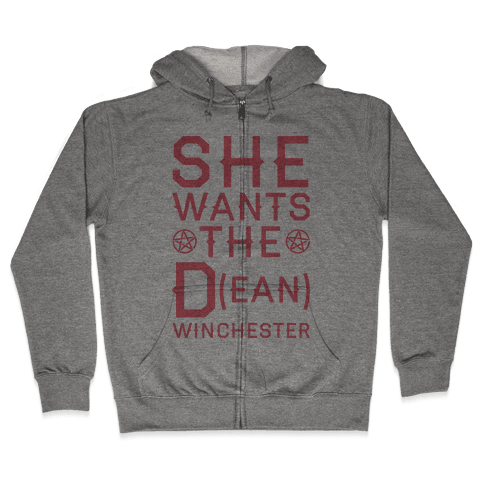 She Wants The D(ean) Winchester Zip Hoodie