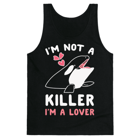 I'm Not A Killer I'm A Lover Tank Top