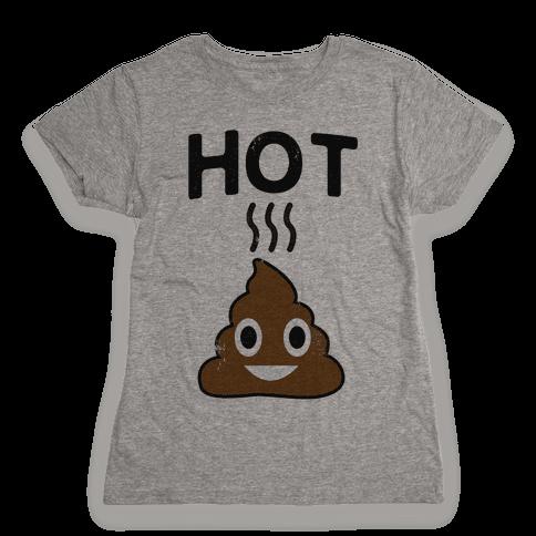 Hot Shit Womens T-Shirt