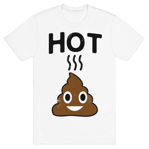 Hot Shit Mens T-Shirt