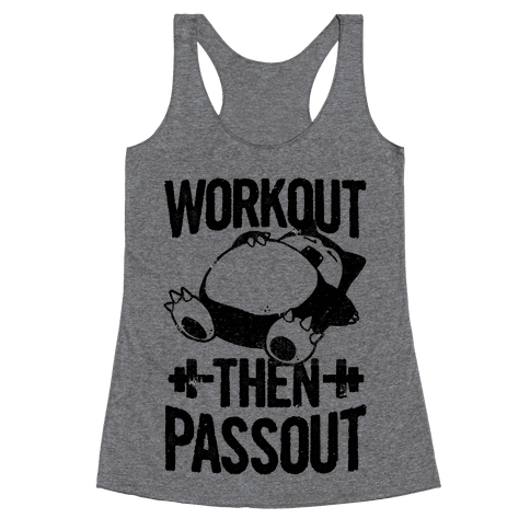 Workout then Passout (Snorlax) Racerback Tank Top