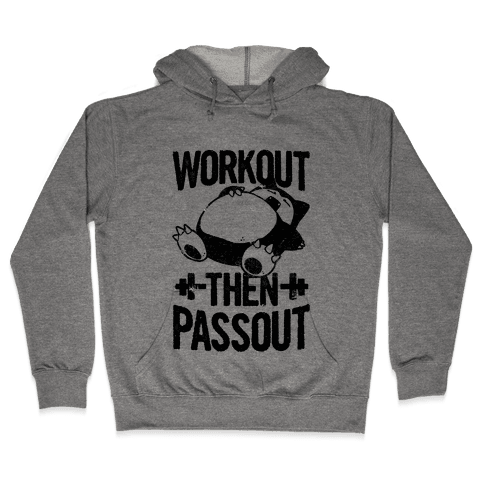 Workout then Passout (Snorlax) Hooded Sweatshirt