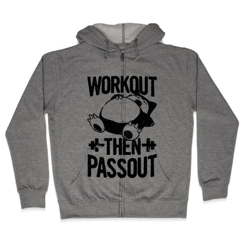 Workout then Passout (Snorlax) Zip Hoodie