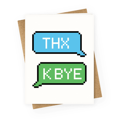 Thx K Bye  Greeting Card