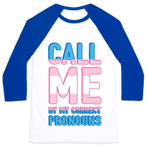 Call Me By My Correct Pronouns Baseball Tee