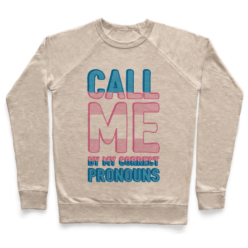 Call Me By My Correct Pronouns Pullover