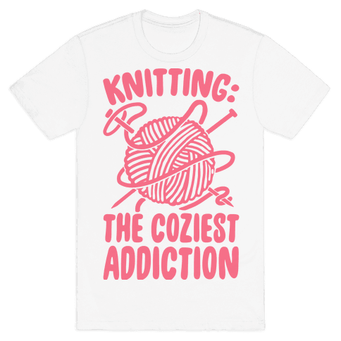 Knitting The Coziest Addiction Mens T-Shirt