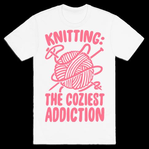 Knitting The Coziest Addiction Mens T-Shirt