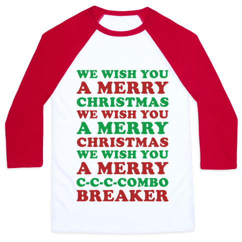 We Wish You A Merry Christmas C-C-C-Combo Breaker Baseball Tee