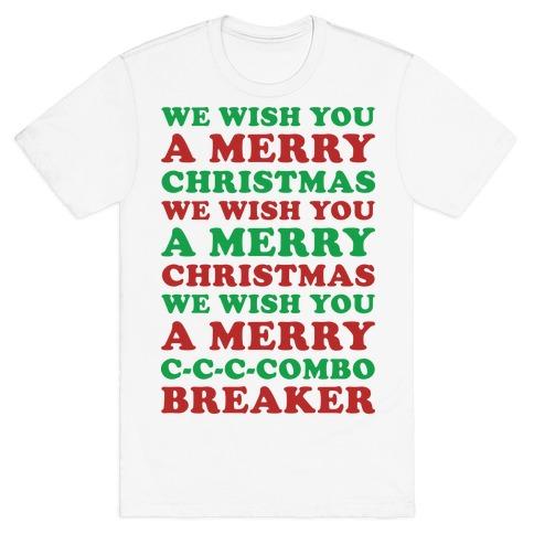 We Wish You A Merry Christmas C-C-C-Combo Breaker T-Shirt