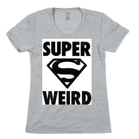 Super Weird Womens T-Shirt