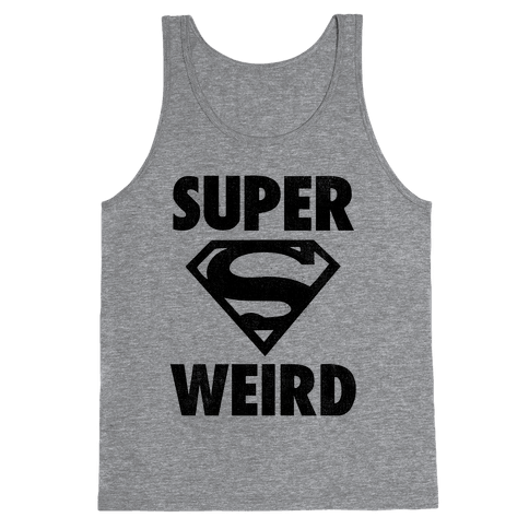 Super Weird Tank Top