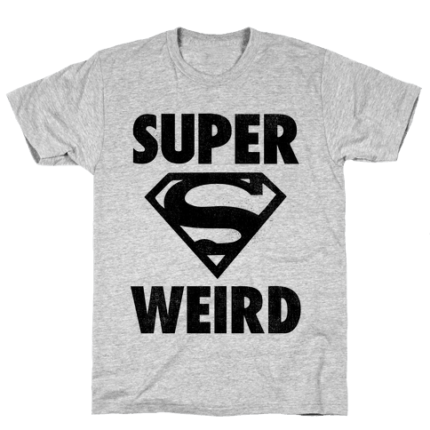 Super Weird Mens T-Shirt