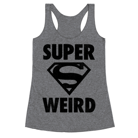 Super Weird Racerback Tank Top
