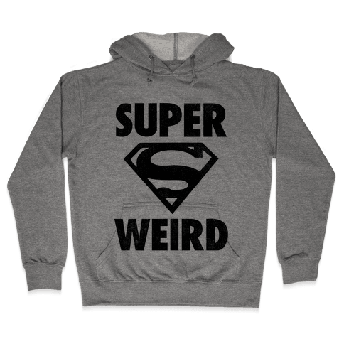 Super Weird Hooded Sweatshirt