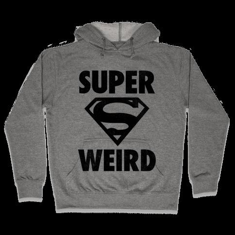 Super Weird Hooded Sweatshirt