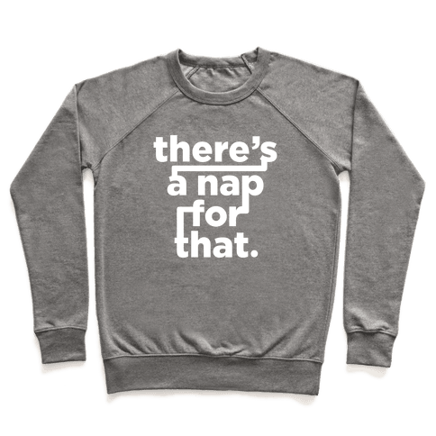 There's A Nap For That (White Ink) Pullover