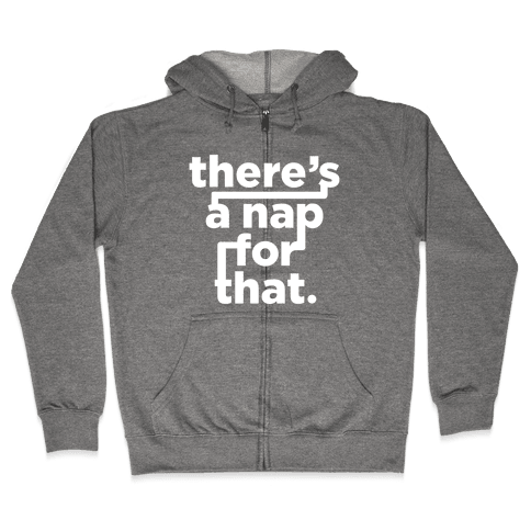 There's A Nap For That (White Ink) Zip Hoodie