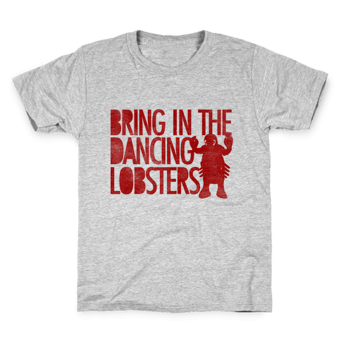 Bring In The Dancing Lobsters Kids T-Shirt