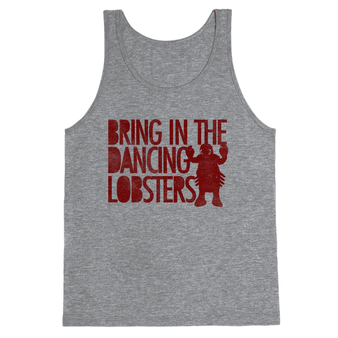 Bring In The Dancing Lobsters Tank Top