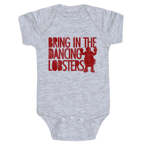 Bring In The Dancing Lobsters Baby Onesy