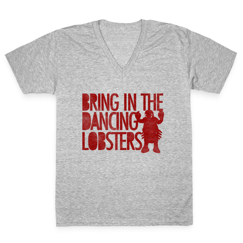 Bring In The Dancing Lobsters V-Neck Tee Shirt