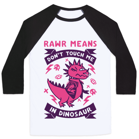 Rawr Means Don't Touch Me In Dinosaur