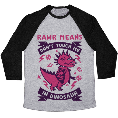 Rawr Means Don't Touch Me In Dinosaur Baseball Tee