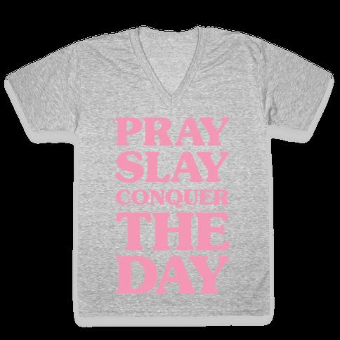Pray Slay Conquer The Day V-Neck Tee Shirt