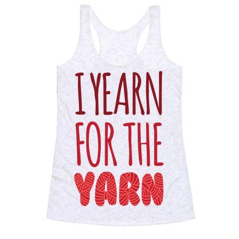 I Yearn For The Yarn Racerback Tank Top