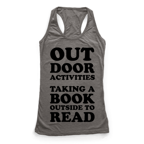 Outdoor Activities Taking A Book Outside To Read Racerback Tank Top