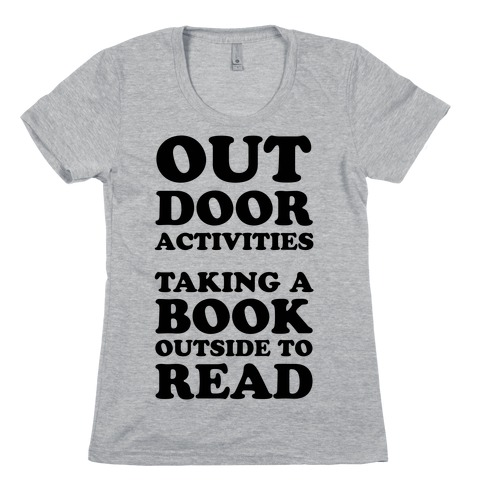 Outdoor Activities Taking A Book Outside To Read Womens T-Shirt