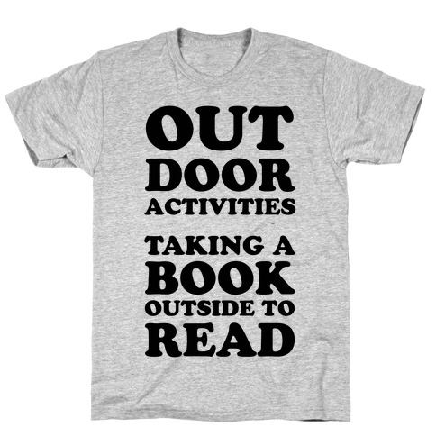 Outdoor Activities Taking A Book Outside To Read T-Shirt