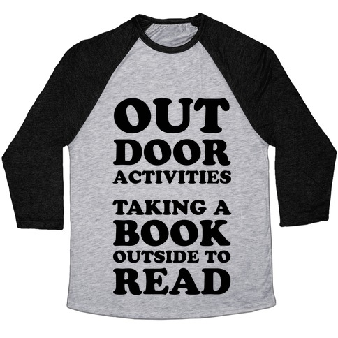 Outdoor Activities Taking A Book Outside To Read Baseball Tee