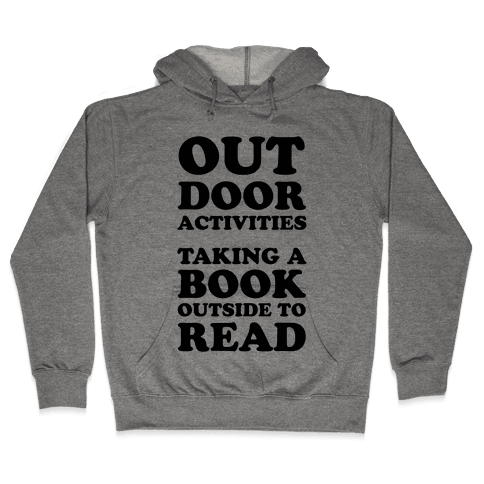 Outdoor Activities Taking A Book Outside To Read Hooded Sweatshirt