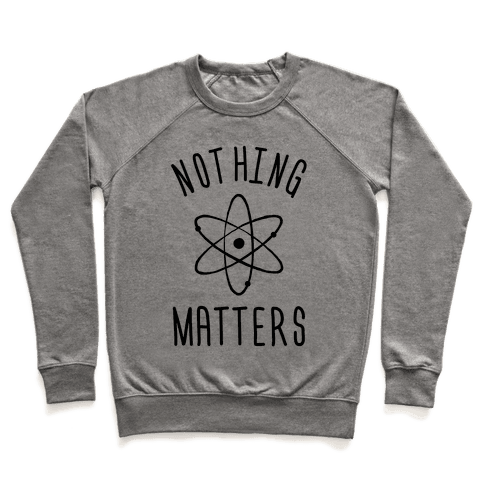Nothing Matters Pullover