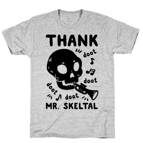 Thank Mr. Skeltal T-Shirt